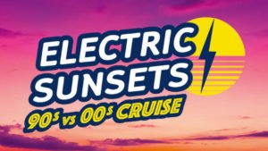 Electric Sunsets 90s vs 00s Cruise